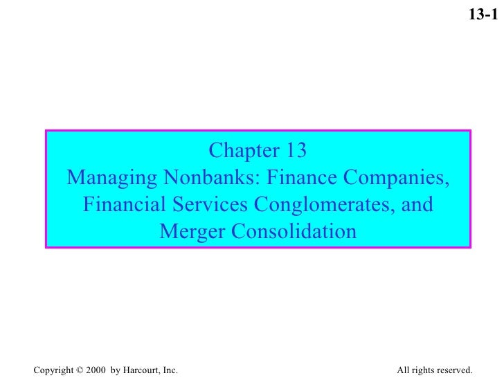 Chapter 13 Managing Nonbanks: Finance Companies, Financial Services Conglomerates, and Merger Consolidation