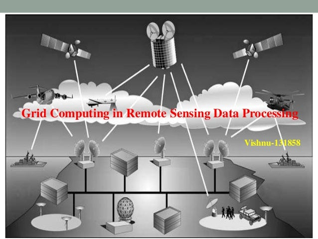 Grid Computing in Remote Sensing Data Processing Vishnu-131858