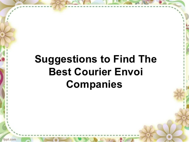 Suggestions to Find The Best Courier Envoi Companies