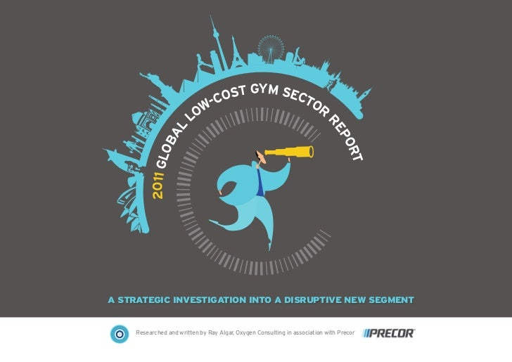 Oxygen Consulting 2011 Global Low Cost Gym Sector Report