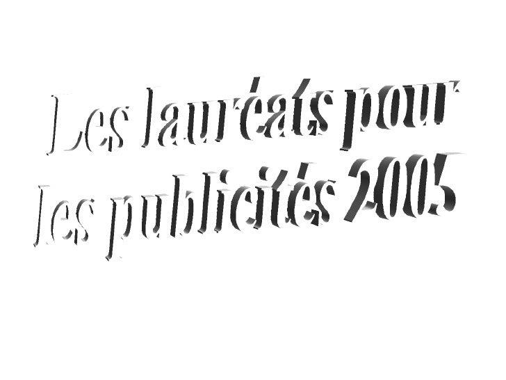 Les lauréats pour  les publicités 2005