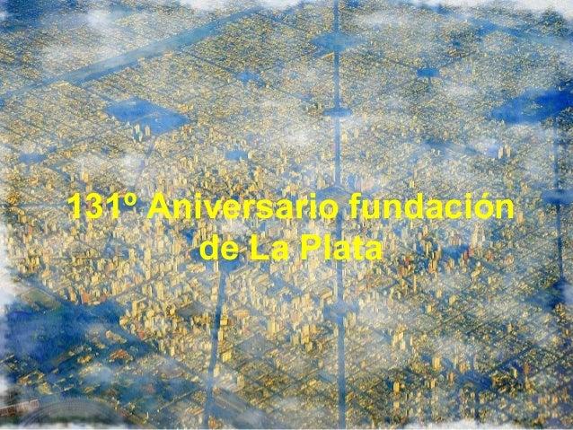 131º Aniversario fundación de La Plata