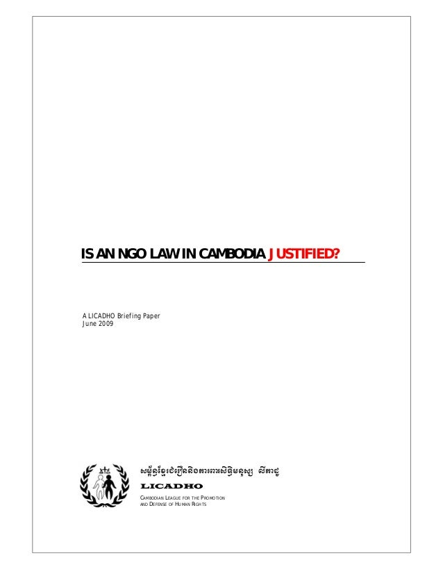 IS AN NGO LAW IN CAMBODIA JUSTIFIED?A LICADHO Briefing PaperJune 2009sm<½n§ExμrCMerOnnigkarBarsiT§imnusS lIkadULICADHOCAMB...