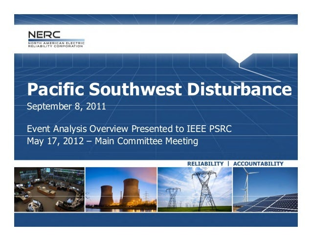 Pacific Southwest DisturbanceSeptember 8 2011          8,Event Analysis Overview Presented to IEEE PSRCMay 17, 2012 – Main...