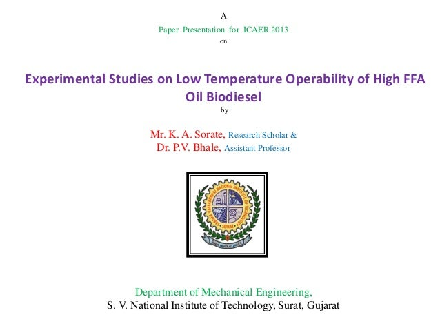 A Paper Presentation for ICAER 2013 on  Experimental Studies on Low Temperature Operability of High FFA Oil Biodiesel by  ...