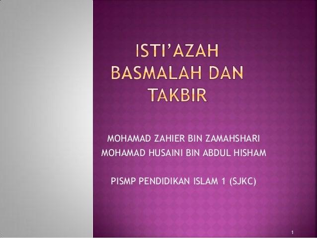 MOHAMAD ZAHIER BIN ZAMAHSHARIMOHAMAD HUSAINI BIN ABDUL HISHAMPISMP PENDIDIKAN ISLAM 1 (SJKC)1