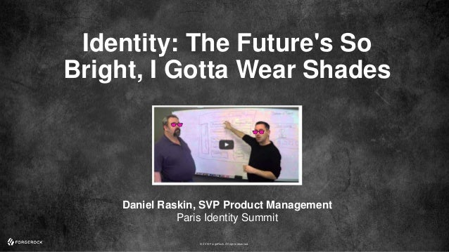 Identity: The Future's So Bright, I Gotta Wear Shades ...