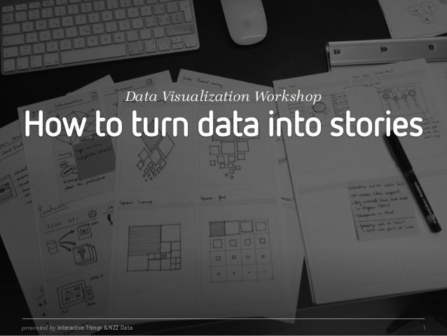 Data Visualization Workshop  How to turn data into stories  presented by Interactive Things & NZZ Data  1