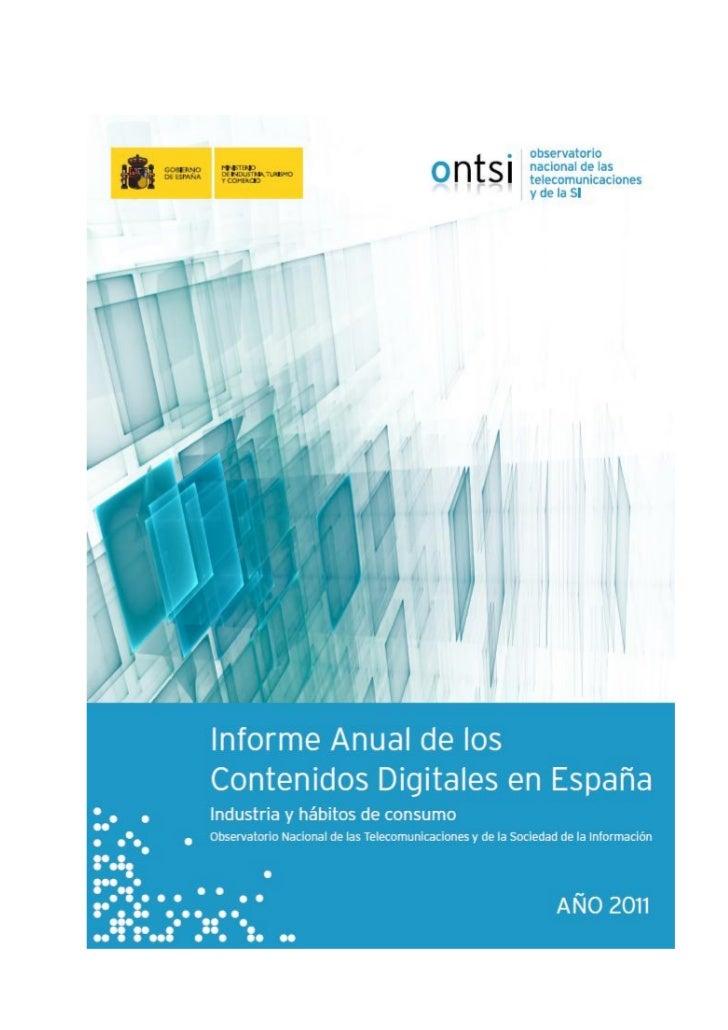 Informe anual de los contenidos digitales en España 2011                                          Industria y hábitos de c...