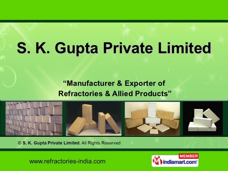 """S. K. Gupta Private Limited """" Manufacturer & Exporter of Refractories & Allied Products"""""""