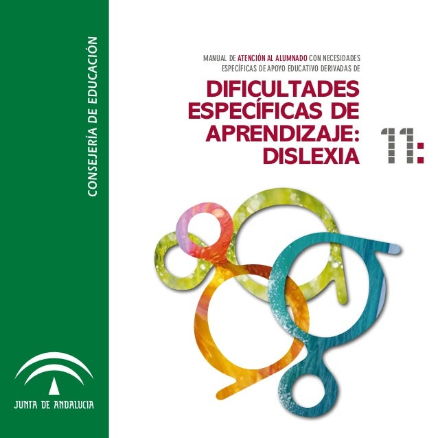 dificultades específicas de aprendizaje: DISLEXIA Manual de atención al alumnado con necesidades específicas de apoyo educ...