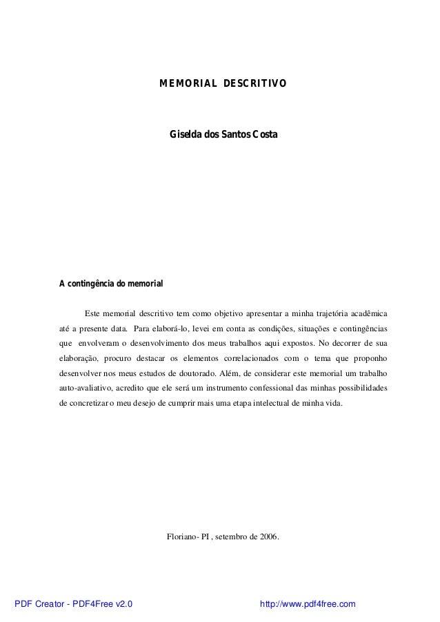 MEMORIAL DESCRITIVO  Giselda dos Santos Costa  A contingência do memorial  Este memorial descritivo tem como objetivo apre...