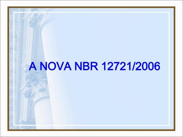 A NOVA NBR 12721/2006