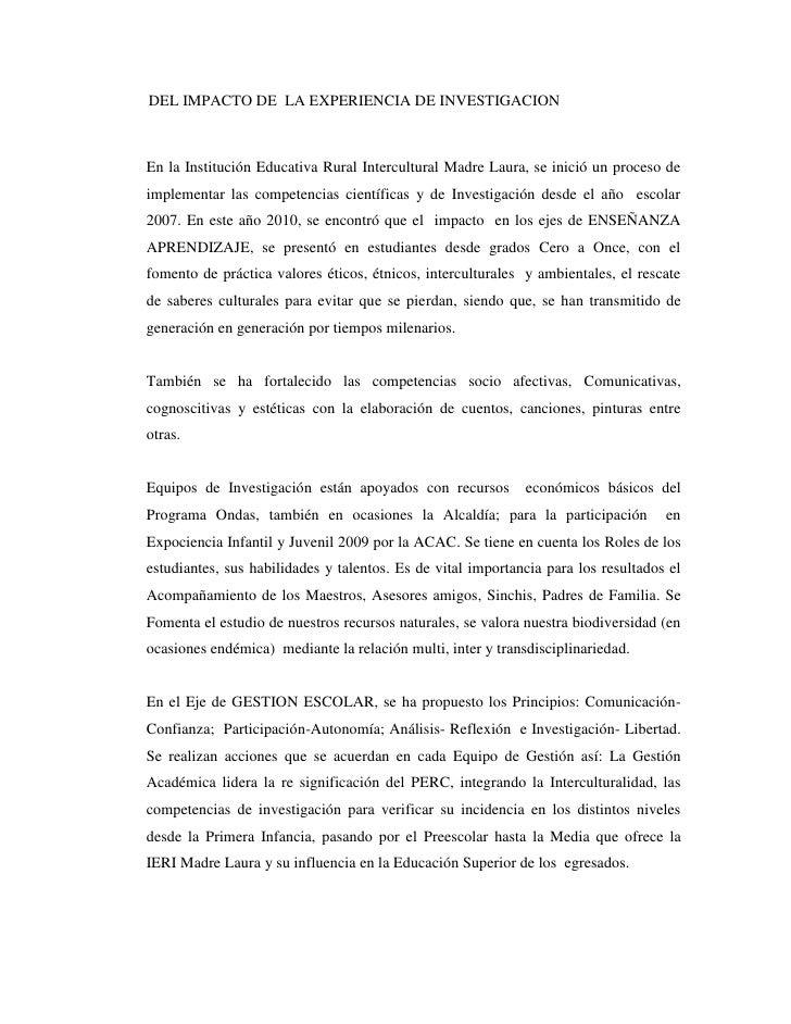 DEL IMPACTO DE  LA EXPERIENCIA DE INVESTIGACION<br />En la Institución Educativa Rural Intercultural Madre Laura...