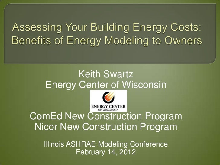 Assessing Your Building Energy Costs:  Benefits of Energy Modeling to Owners