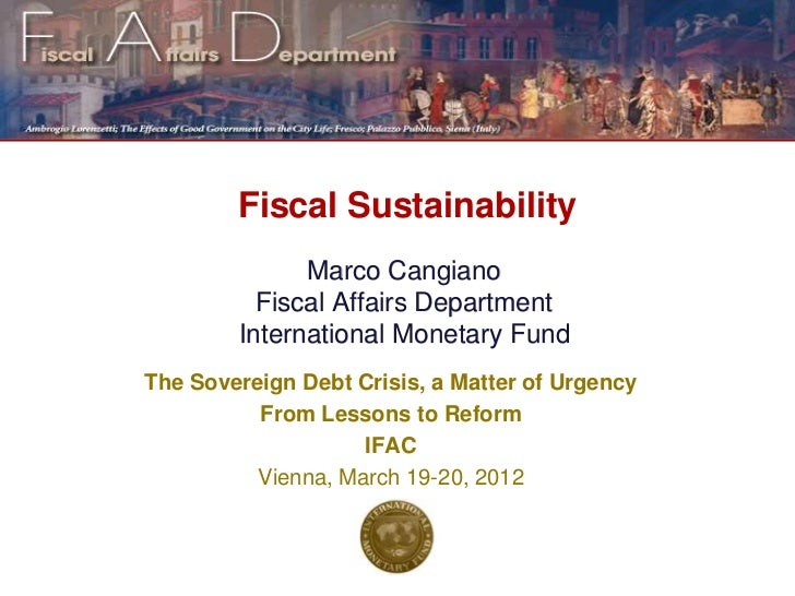 Marco Cangiano, Assistant Director, Head of the Public Financial Management Division International Monetary Fund -  IFAC Sovereign Debt Seminar Presentation