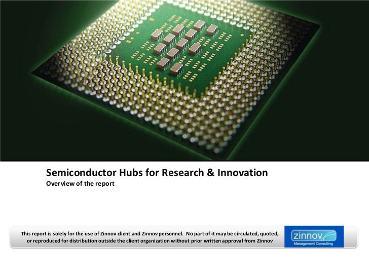 Semiconductor Hubs for Research & Innovation           Overview of the reportThis report is solely for the use of Zinnov c...