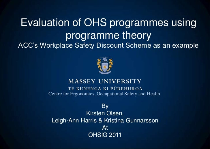 Evaluation of OHS programmes using         programme theoryACC's Workplace Safety Discount Scheme as an example        Cen...