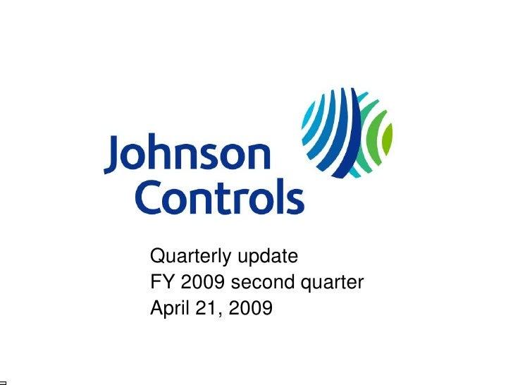 Quarterly update FY 2009 second quarter April 21, 2009