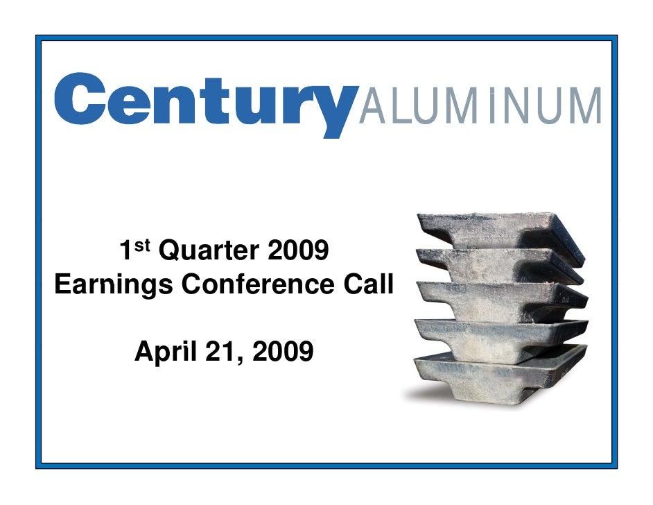 Q1 2009 Earning Report of Century Aluminum Co.