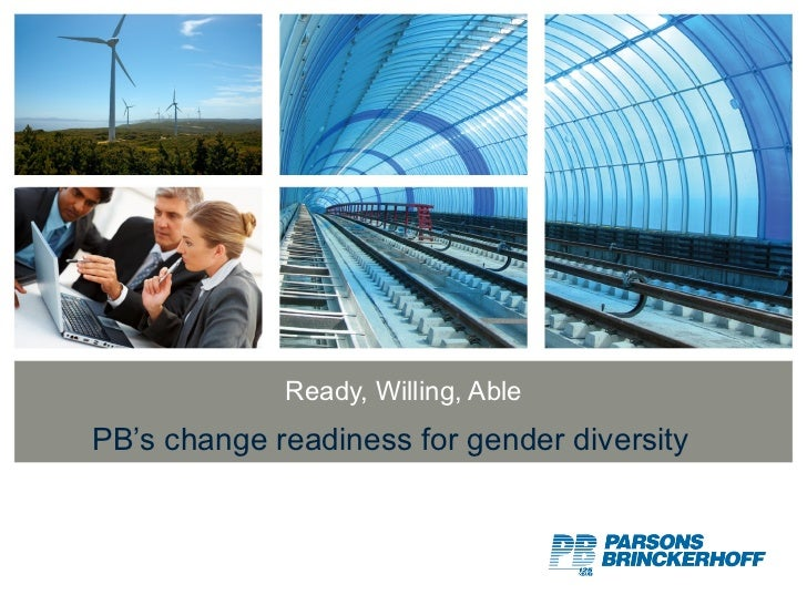 Ready, Willing, Able PB's change readiness for gender diversity