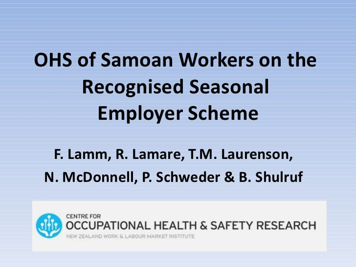 OHS of Samoan Workers on the  Recognised Seasonal  Employer Scheme F. Lamm, R. Lamare,  T.M. Laurenson,  N.  McDonnell, P....