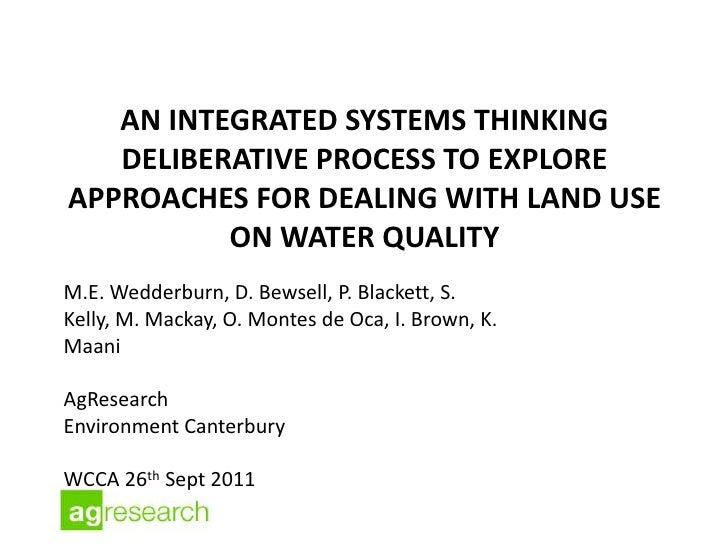 AN INTEGRATED SYSTEMS THINKING   DELIBERATIVE PROCESS TO EXPLOREAPPROACHES FOR DEALING WITH LAND USE          ON WATER QUA...
