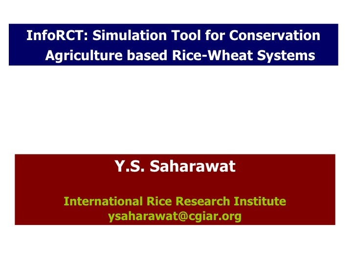 InfoRCT: simulation tool for CA based rice-wheat systems. Yashpal Saharawat