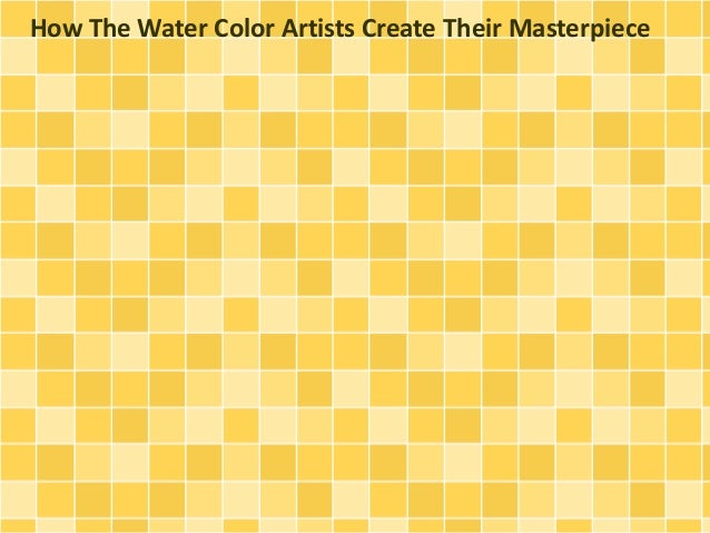 How The Water Color Artists Create Their Masterpiece
