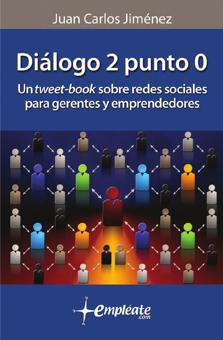 Juan Carlos Jiménez        12 Aniversario       Edición especialCaracas, Venezuela - Julio 2011 www.dialogo2punto0.com
