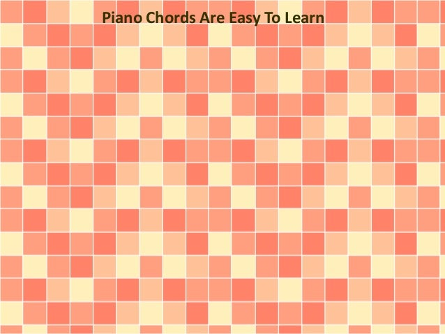Piano Chords Are Easy To Learn