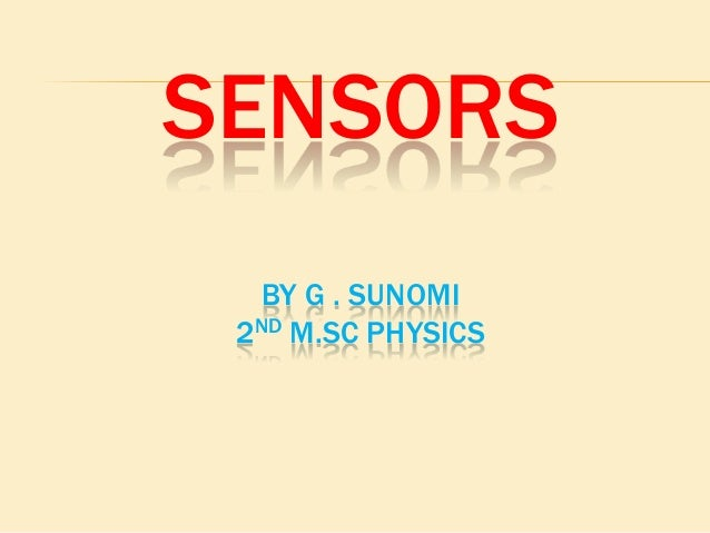 SENSORS BY G . SUNOMI 2ND M.SC PHYSICS
