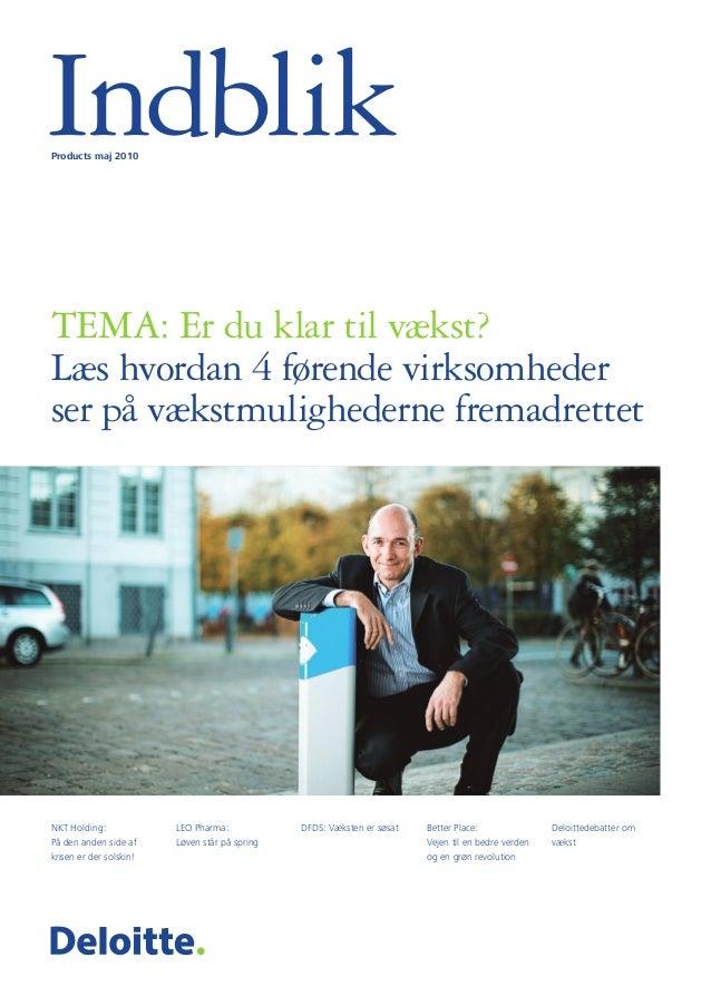 IndblikProducts maj 2010 TEMA: Er du klar til vækst? Læs hvordan 4 førende virksomheder ser på vækstmulighederne fremadret...