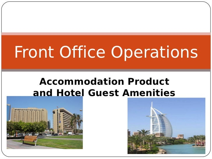 Front Office Operations   Accommodation Product  and Hotel Guest Amenities