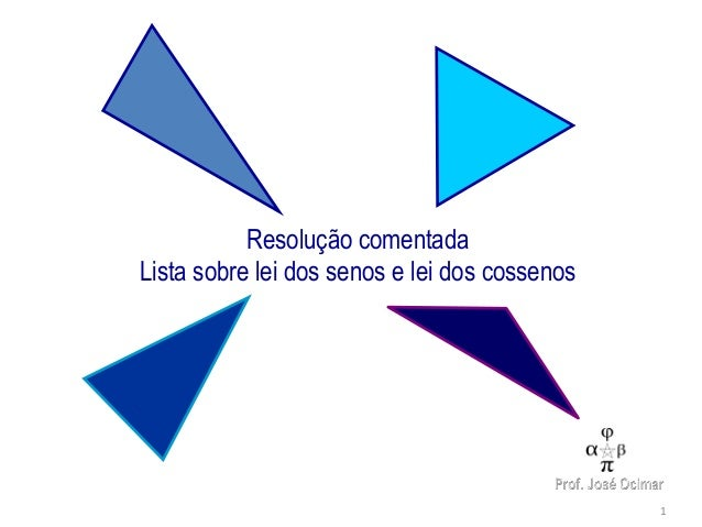 Resolução comentadaLista sobre lei dos senos e lei dos cossenos                                               1
