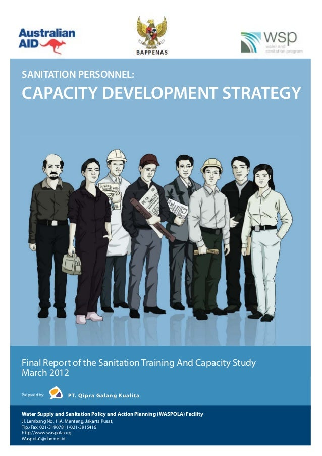 SANITATION PERSONNEL:CAPACITY DEVELOPMENT STRATEGYFinal Report of the Sanitation Training And Capacity StudyMarch 2012Prep...