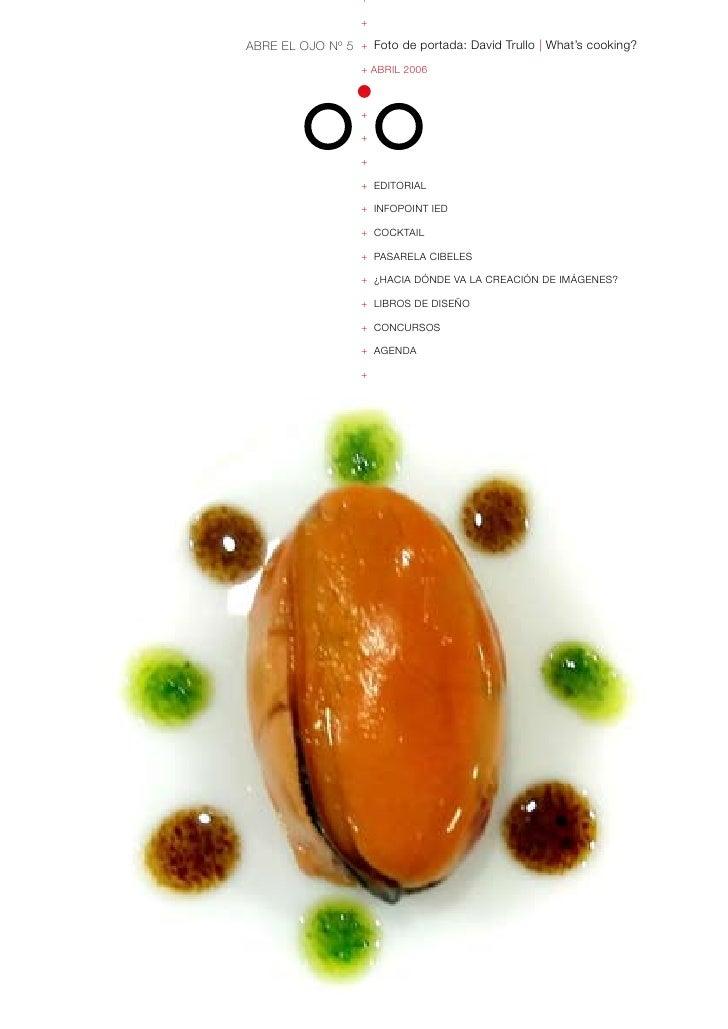 +                     +  ABRE EL OJO Nº 5 + Foto de portada: David Trullo   What's cooking?                    + ABRIL 200...