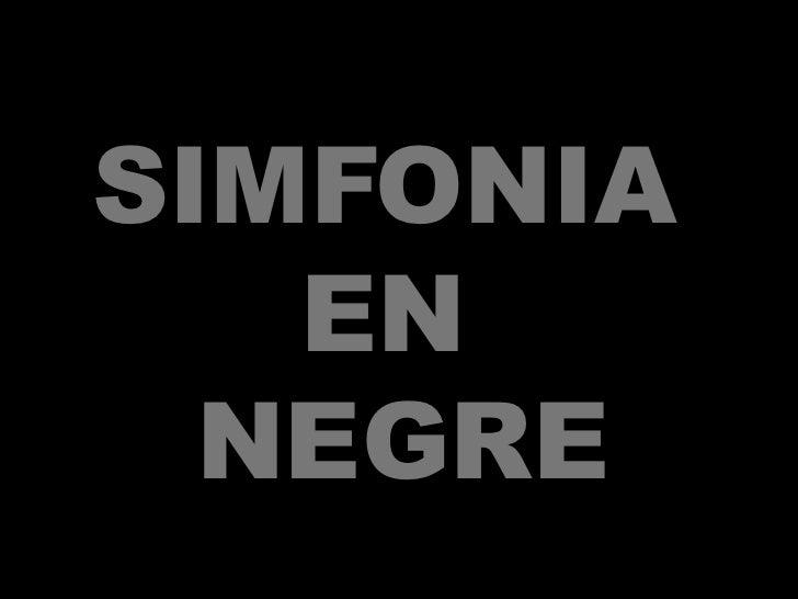 SIMFONIA  EN  NEGRE