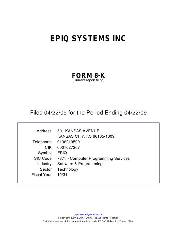 EPIQ SYSTEMS INC                                     FORM 8-K                                  (Current report filing)    ...