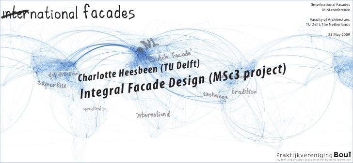 (Inter)national Facades: Integral Facade Design (MSc3 project) by Charlotte Heesbeen (28 May 2009)