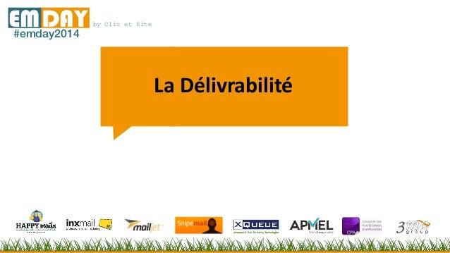 by Clic et SiteEMDAY#emday2014 La Délivrabilité