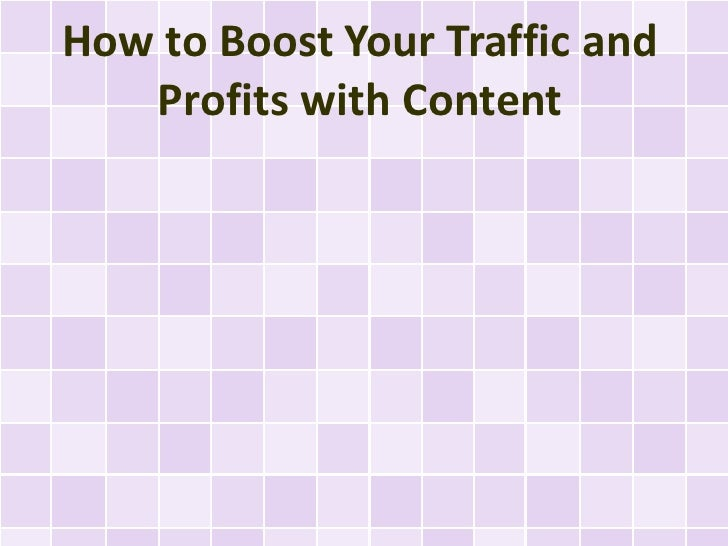 How to Boost Your Traffic and Profits with Content