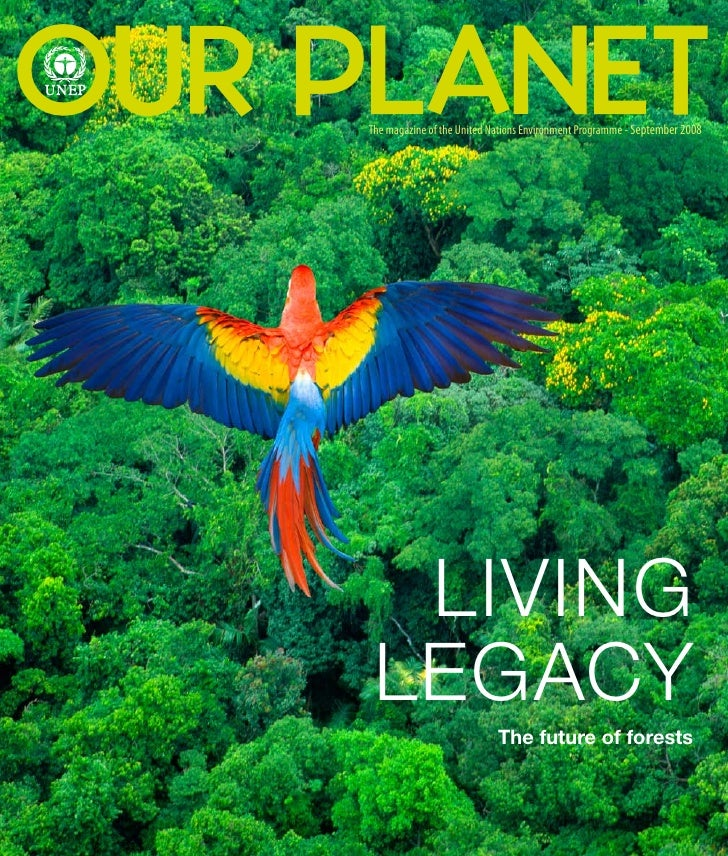 OUR PLANET      The magazine of the United Nations Environment Programme - September 2008            LIVING       LEGACY  ...