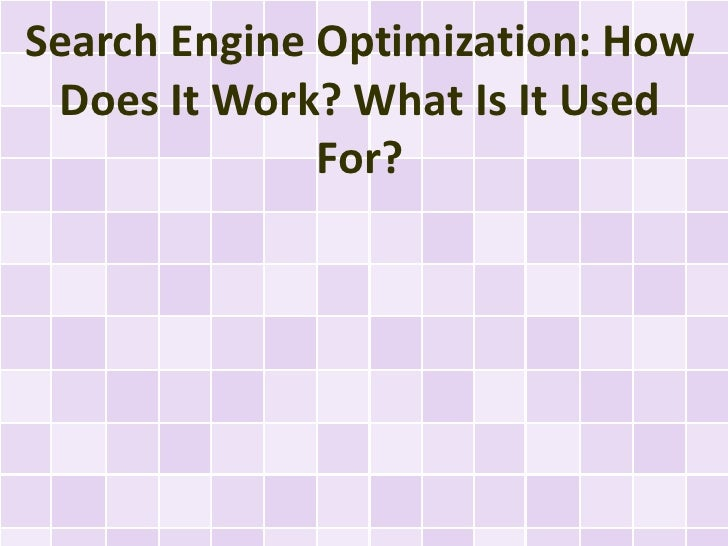 Search Engine Optimization: How Does It Work? What Is It Used For?