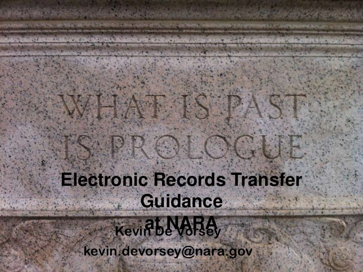 Electronic Records Transfer         Guidance          at NARA      Kevin De Vorsey  kevin.devorsey@nara.gov