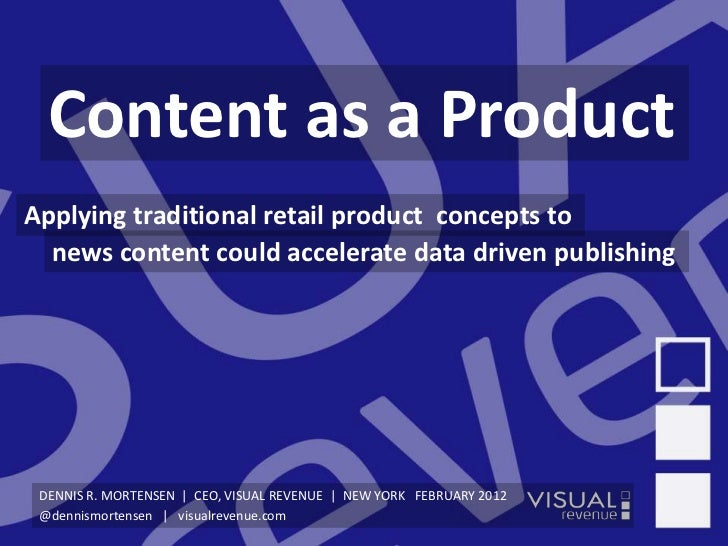 v1.1  Content as a ProductApplying traditional retail product concepts to  news content could accelerate data driven publi...