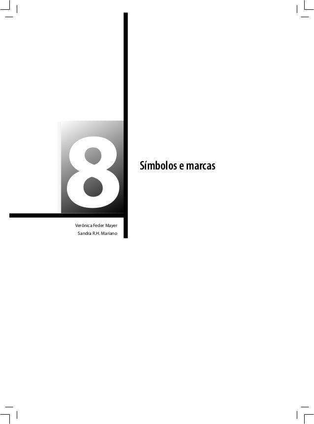 8Verônica Feder Mayer Sandra R.H. Mariano                       Símbolos e marcas