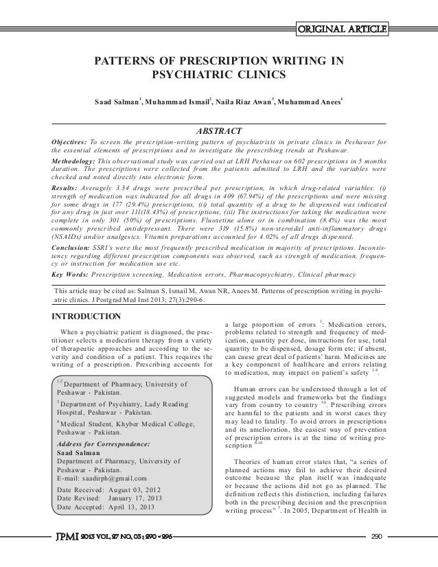 ORIGINAL ARTICLE  PATTERNS OF PRESCRIPTION WRITING IN PSYCHIATRIC CLINICS Saad Salman1, Muhammad Ismail2, Naila Riaz Awan3...