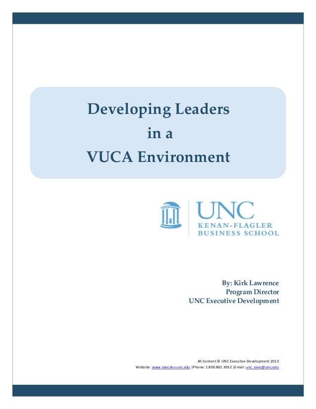 Developing Leaders           in aVUCA Environment                                           By: Kirk Lawrence             ...