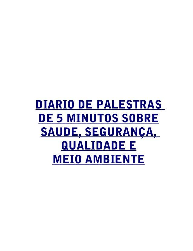 DIARIO DE PALESTRAS DE 5 MINUTOS SOBRE SAUDE, SEGURANÇA, QUALIDADE E MEIO AMBIENTE